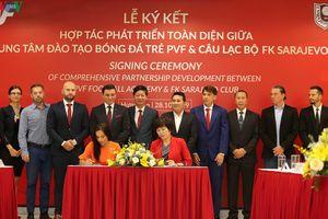 PVF và CLB FK Sarajevo ký thỏa thuận hợp tác phát triển toàn diện