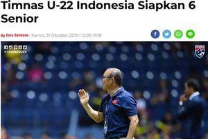 Báo Indonesia lo lắng về sức mạnh của U22 Việt Nam