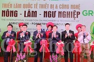 Growtech Vietnam 2019: Tạo sân chơi cho ngành nông lâm ngư nghiệp thời hội nhập
