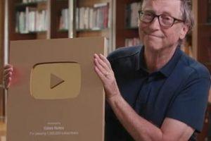 Sau 7 năm làm YouTuber, Bill Gates cuối cùng cũng có được điều này