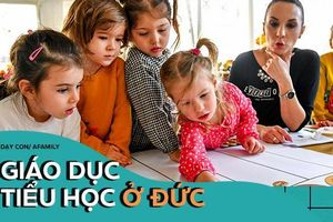 Những điều thú vị về giáo dục tiểu học Đức: Áp lực ngay từ khi vào lớp 1 nhưng bài tập về nhà không được quá 15 phút