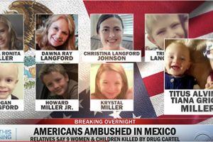 9 công dân Mỹ bị giết hại ở Mexico, ông Trump phản ứng quyết liệt