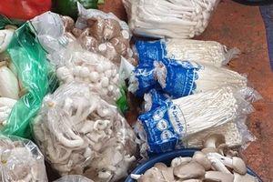 Tràn lan nấm Trung Quốc tại các chợ dân sinh