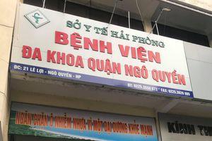 Xử lý nghiêm vụ BVĐK quận Ngô Quyền 'sản xuất' Giấy khám sức khỏe' thần tốc' !