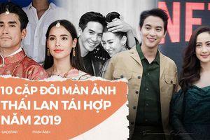 10 cặp đôi màn ảnh Thái Lan tái hợp năm 2019: Không thể thiếu koojin huyền thoại Pope - Bella, Nadech - Yaya, Vill - Son Yuke hay Taew - James