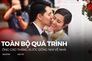 Video toàn bộ quá trình Ông Cao Thắng rước Đông Nhi về nhà: Thử thách ăn chanh, nụ hôn sâu và lời cảm ơn chân thành
