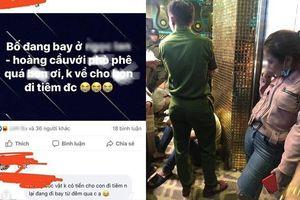 Bố lên Facebook khoe bay lắc với gái không đưa con đi tiêm, vợ báo công an tới bắt