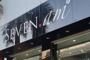 SEVEN.am bị tố nhập hàng Trung Quốc rồi cắt mác: Kiểm tra 5 điểm kinh doanh