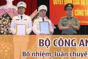 Bộ Công an bổ nhiệm, luân chuyển hàng loạt lãnh đạo
