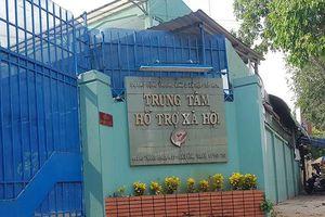 Trung tâm Hỗ trợ xã hội tạm đình chỉ công tác ông Nguyễn Tiến Dũng, sau khi bị tố cáo dâm ô với trẻ em