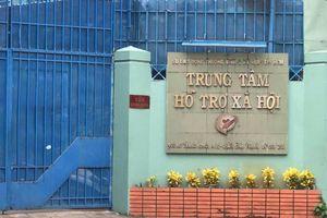 Đình chỉ công tác cán bộ Trung tâm hỗ trợ xã hội TPHCM dâm ô bé gái