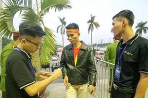 Việt Nam vs Thái Lan: Xuất hiện vé giả, an ninh thắt chặt công tác kiểm soát vé