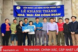 Bàn giao mái ấm công đoàn cho các đoàn viên công đoàn huyện Hương Sơn