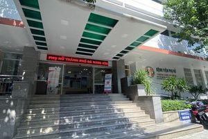 Vụ 2 sản phụ tử vong, 1 nguy kịch: Niêm phong phòng mổ Bệnh viện Phụ nữ Đà Nẵng