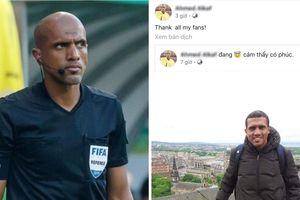 Trọng tài bắt trận Việt Nam – Thái Lan cảm ơn fan dù bị 'la ó' thậm tệ