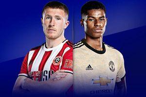 Sheffield - MU: Quyết chiến vì top 5 Premier League