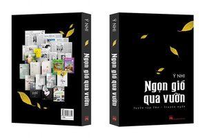 Ra mắt tuyển tập thơ - truyện ngắn 'Ngọn gió qua vườn' của nữ thi sĩ nổi tiếng Ý Nhi