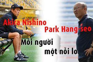 Mới lượt đầu Nishino, Park Hang-seo dồn dập nỗi lo