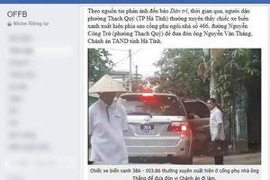 Chánh tòa án tỉnh Hà Tĩnh được xe công đưa đón sai quy định: Nên xử lý nặng?