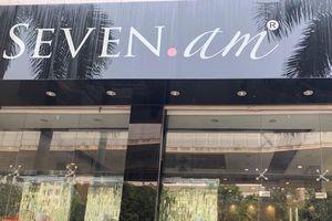 Chuỗi cửa hàng thời trang Seven.am bị phạt 170 triệu đồng