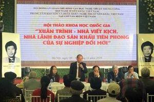 Xuân Trình – Nhà viết kịch, nhà lãnh đạo tiên phong đổi mới sân khấu