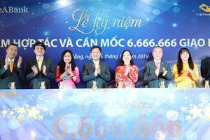 SeABank và VNPost kỷ niệm 4 năm hợp tác, cán mốc 6.666.666 giao dịch