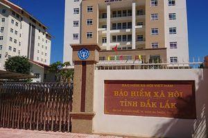 Bảo hiểm xã hội Đắk Lắk: Dữ liệu sai, do chỉ nhập tháng chết mà không nhập ngày