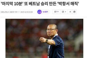 Báo Hàn: 'U22 Việt Nam lại thắng nhờ 'phép thuật' của ông Park'