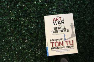 'Binh pháp Tôn Tử trong kinh doanh': Luận bàn tư duy chiến lược dành cho startup