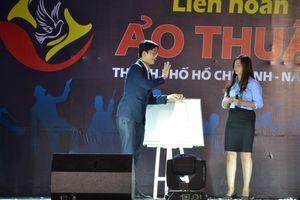 Khai mạc Liên hoan ảo thuật thành phố Hồ Chí Minh