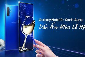 Galaxy Note10+ thêm màu Xanh Aura và Đỏ Aura