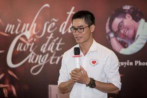 Nhà thơ Nguyễn Phong Việt: 'Mình sẽ đi cuối đất cùng trời'