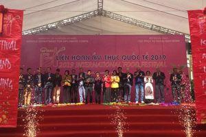 Khai mạc Liên hoan Ẩm thực quốc tế 2019 tại Hà Nội