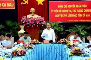 Thủ tướng Chính phủ Nguyễn Xuân Phúc làm việc với lãnh đạo tỉnh Cà Mau