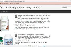 Hàng loạt sản phẩm của Nuskin Việt Nam quảng cáo 'láo' lừa người tiêu dùng?