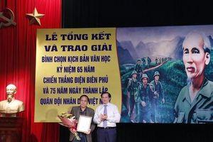 16 tác phẩm được trao giải Bình chọn Kịch bản Văn học Kỷ niệm 65 năm Chiến thắng Điện Biên Phủ và 75 năm Ngày thành lập Quân đội nhân dân Việt Nam