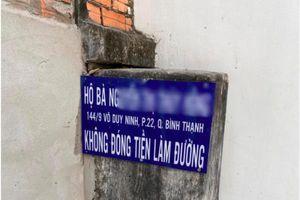 Chính quyền lên tiếng vụ hộ dân ở Sài Gòn bị bêu tên vì không đóng 3 triệu làm đường