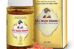 Dừng sản xuất Thực phẩm bảo vệ sức khỏe Sắc Ngọc Khang