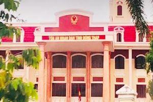 Đề nghị kỷ luật 4 lãnh đạo tòa án tỉnh Đồng Tháp