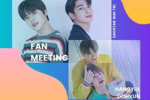 Hangyul và Dohyun mở fan meeting đầu tiên chỉ sau vài tuần X1 tan rã!