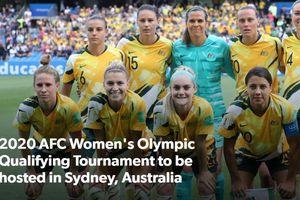 Thành phố Sydney (Australia) thay quyền tổ chức vòng loại Olympic bảng B bóng đá nữ châu Á