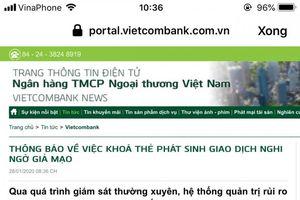 Khách hàng bị trừ tiền từ giao dịch lạ: Vietcombank khóa thẻ, cam kết hoàn tiền
