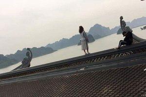'Nổi sóng' mạng: Ngán ngẩm cảnh nam thanh nữ tú trèo lên mái chùa 'sống ảo'