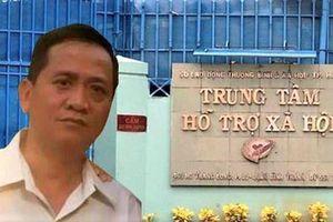 Cán bộ Trung tâm Hỗ trợ xã hội TP.HCM bị truy tố tội dâm ô
