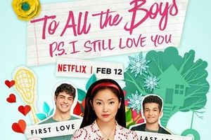'To All the Boys I've Loved Before 2': Lời khuyên nào dành cho những ai đang mắc kẹt trong tam giác tình yêu?