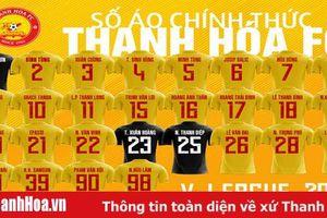 CLB Thanh Hóa hoàn tất danh sách cầu thủ, chốt số áo đăng ký thi đấu V.League 2020
