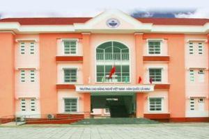 Trường cao đẳng Nghề Việt - Hàn Cà Mau 'bất ngờ khi bị đòi tiền'