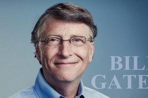 Tỷ phú Bill Gate và giấc mơ thay đổi thế giới