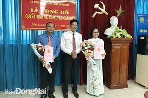 Quảng Ninh, Đồng Nai điều động, bổ nhiệm nhân sự mới