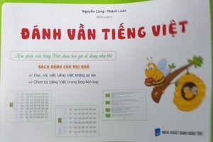 Sai sót trong cuốn 'Đánh vần tiếng Việt', nhà xuất bản Dân trí bị xử phạt 60 triệu đồng